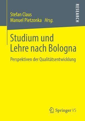 Studium Und Lehre Nach Bologna: Perspektiven Der Qualitatsentwicklung Stefan Claus