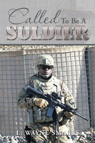 Called To Be A Soldier L. Wayne Smalls