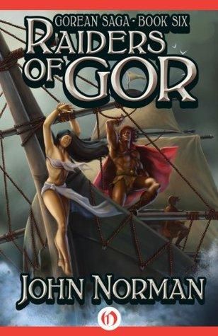 Raiders of Gor (Gorean Saga Book 6)  by  John Norman