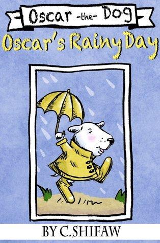 Oscars Rainy Day  by  C. Shifaw
