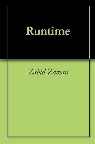 Runtime  by  Zahid Zaman