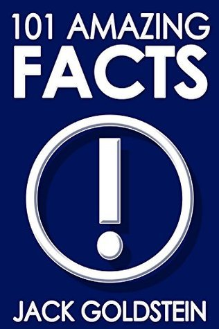 101 Amazing Facts Jack Goldstein