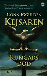 Kungars död (Kejsaren, #2)  by  Conn Iggulden