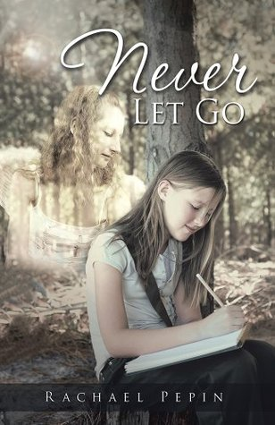 Never Let Go  by  Rachael Pepin