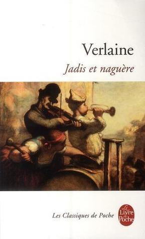 Jadis Et Naguère  by  Paul Verlaine