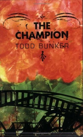 The Champion Todd Bunker
