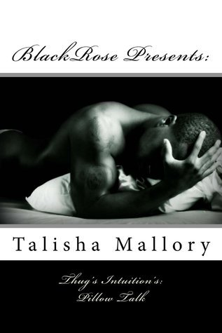 Thugs Intuitions: Pillow Talk  by  Talisha Mallory