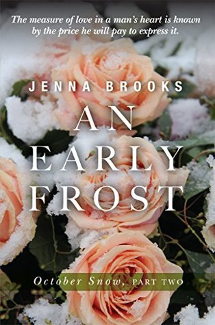An Early Frost: October Snow, Part Two  by  Jenna Brooks