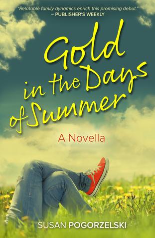 Gold in the Days of Summer: A Novella  by  Susan Pogorzelski