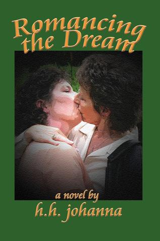 Romancing the Dream  by  H.H. Johanna