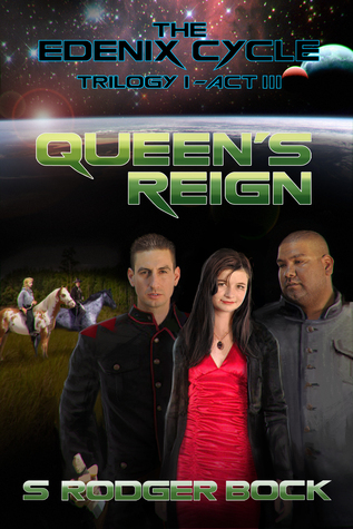 The Edenix Cycle: Queens Reign  by  S. Rodger Bock