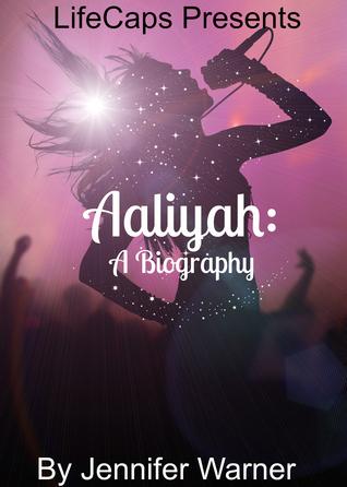 Aaliyah: A Biography  by  Jennifer Warner