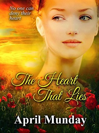 The Heart That Lies  by  April Munday