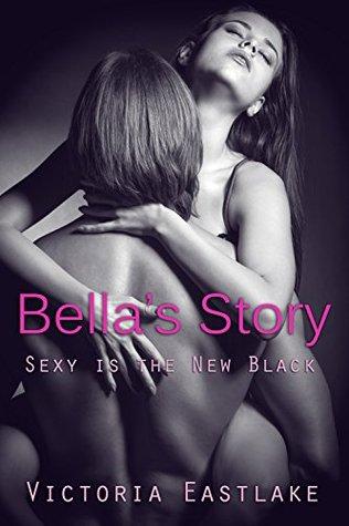 Bella Tyler Sex is the New Black (Bella & Tyler Complete Series)  by  Victoria Eastlake