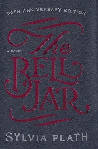 The Bell Jar (50th Anniversary Edition)  by  Sylvia Plath