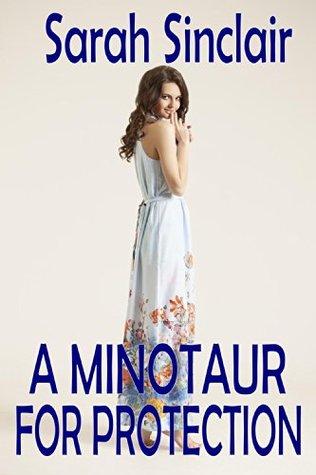 A Minotaur For Protection  by  Sarah Sinclair