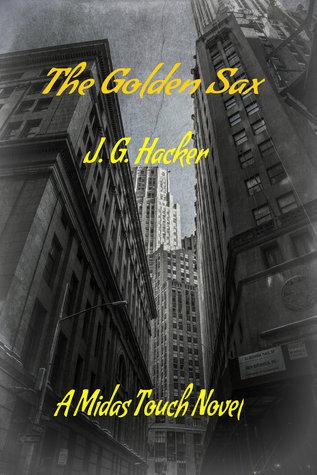 The Golden Sax  by  J.G. Hacker