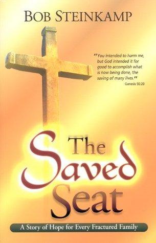 The Saved Seat  by  bob steinkamp