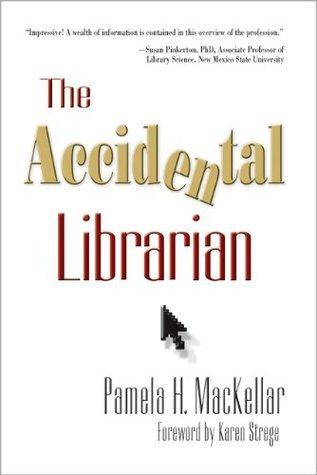 The Accidental Librarian (The Accidental Library Series)  by  Pamela H. Mackellar