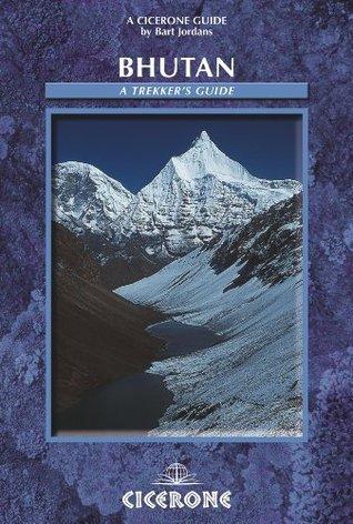 Bhutan: A Trekkers Guide Bart Jordans