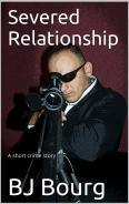 Severed Relationship  by  B.J. Bourg
