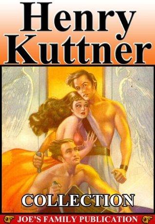 Henry Kuttner Collection: 3 Works. Henry Kuttner