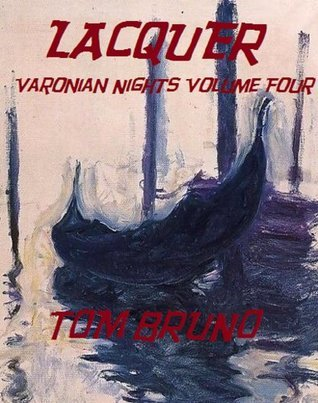 Lacquer (Varonian Nights Book 4) Tom Bruno