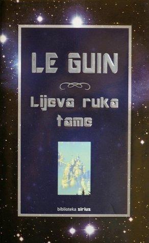 Lijeva ruka tame  by  Ursula K. Le Guin