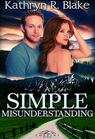 A Simple Misunderstanding (Corbins Bend Book 7)  by  Kathryn R. Blake