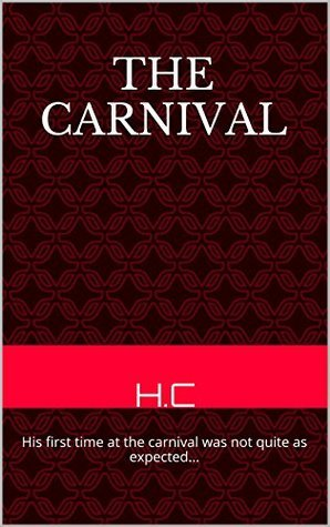 The Carnival: His first time at the carnival was not quite as expected... H.C