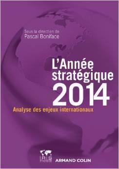 LAnnée stratégique 2014 Analyse des enjeux internationaux Pascal Boniface