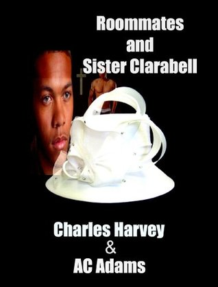 Roommates and Sister Clarabell Charles W. Harvey