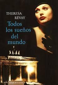 Todos los sueños del mundo  by  Theresa Révay