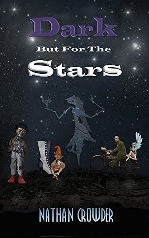 Dark but for the Stars  by  Nathan Crowder