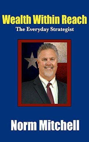 Wealth Within Reach: The Everyday Strategist Norman Mitchell