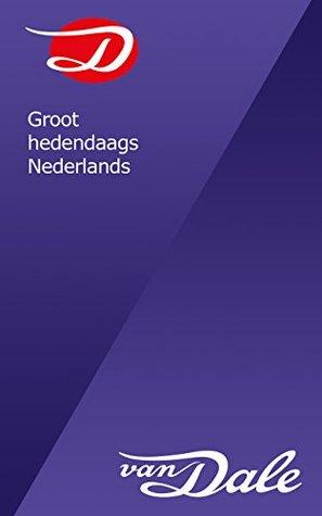 Groot woordenboek hedendaags Nederlands  by  Van Dale