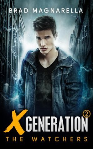XGeneration 2: The Watchers (XGeneration Series)  by  Brad Magnarella