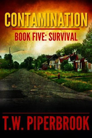 Survival (Contamination #5)  by  T.W. Piperbrook