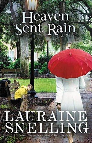 Heaven Sent Rain: A Novel  by  Lauraine Snelling