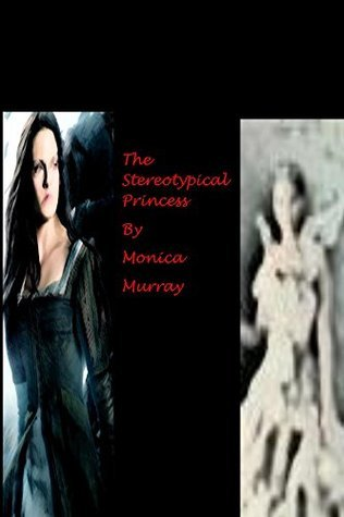 The Stereotypical Princess Monica Murray