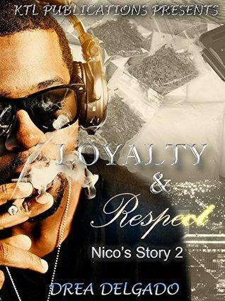 Loyalty & Respect: Nicos Story 2 Drea Delgado