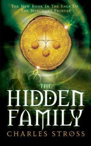 The Hidden Family: The Merchant Princes 2 Charles Stross