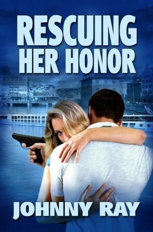Rescuing Her Honor  by  Johnny Ray