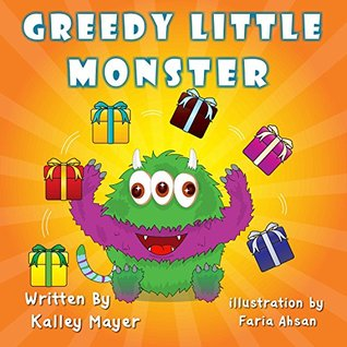 Greedy Little Monster: Beautifully Illustrated Childrens Book for Beginner Readers (Ages 2-6): Going to Sleep Picture Book (Little Monster Series for Beginner Readers 5) Kally Mayer