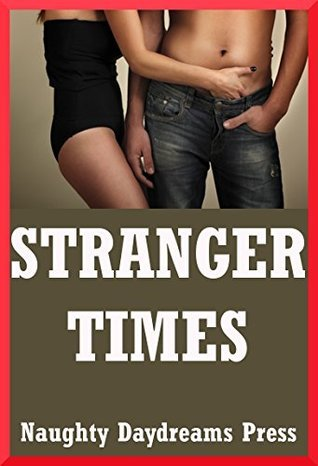 STRANGER TIMES (Brides, Backdoors, Bondage, and More): Five Sex with Stranger Erotica Stories  by  Nancy Brockton