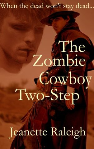The Zombie Cowboy Two-Step  by  Jeanette Raleigh