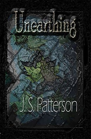 Unearthing (Mural Chronicles Book 2) J.s. Patterson