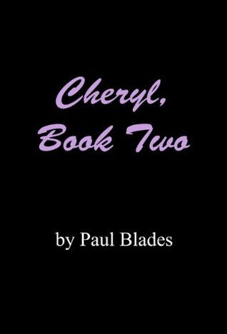 Cheryl, Book Two  by  Paul Blades