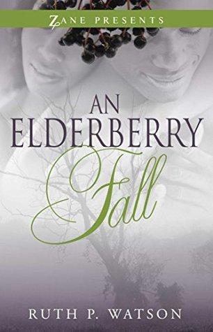 An Elderberry Fall Ruth P. Watson