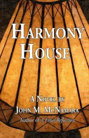 Harmony House  by  John M. McNamara